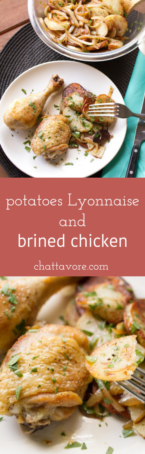 Potatoes Lyonnaise and brined chicken is a version of roasted chicken and potatoes that you can put on the table for Sunday lunch OR Tuesday dinner. | recipe from Chattavore.com