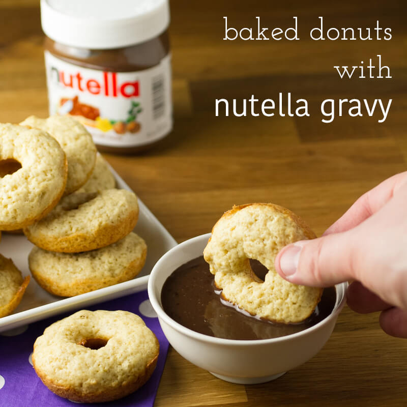 Baked Donuts with Nutella Chocolate Gravy - Chattavore